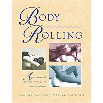 Body Rolling by Yamuna Zake and Stephanie Golden